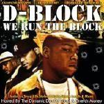 Cashflow Mixtapes - D-Block We Run The Streets Hosted By Dj Focuz & Stretch Money Cover Art