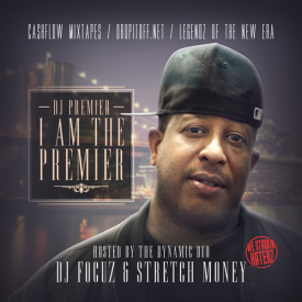 Cashflow Mixtapes - DJ Premier I Am The Premier Hosted By DJ Focuz & Stretch Money Cover Art