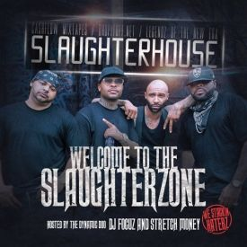 Cashflow Mixtapes - Slaughterhouse Welcome To The Slaughterzone DJ Focuz & stretch Money Cover Art