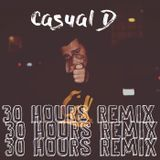 Casual D - 30 Hours Freestyle (Remix) Cover Art