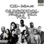 DJ CD-Max | Mixtape King - Old School Party Mix (Vol-1) Cover Art