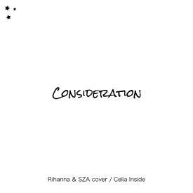 Consideration (Rihanna & SZA cover)
