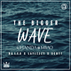The Bigger Wave
