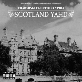 Charmingly Ghetto - Scotland Yahd [EP] (Prod. by Cypria) Cover Art