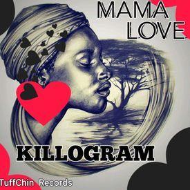 Killogram - Killogram - Mama Love - TuffChin Records 2018