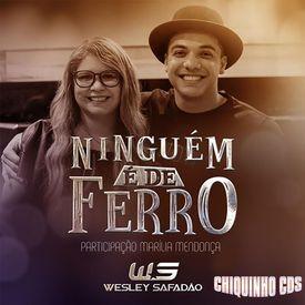 Wesley Safadão – Ninguém É de Ferro (feat. Marília Mendonça)