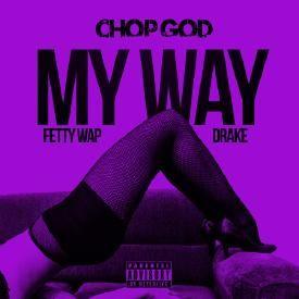 My Way ft. Drake (chopped & screwed by Chop God)