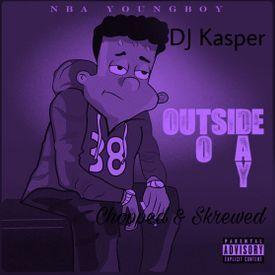 Outside Today Chopped & Skrewed  (DJ Kasper)