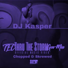 Through The Storm G-Mix Chopped & Skrewed By DJ Kasper