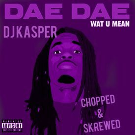 Wat U Mean (Aye,Aye,Aye) Chopped & Skrewed By DJ Kasper
