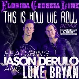 Florida Georgia Line- This Is How We Roll RMX Chopped Not Slopped