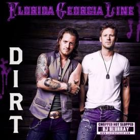 Florida Georgia Line- Dirt (Chopped Not Slopped by DJ Blurray)
