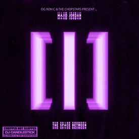 8. ONE I WANT FEAT. PARTYNEXTDOOR (CHOPPED NOT SLOPPED)