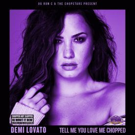 12. Tell Me You Love Me (ChopNotSlop Remix)