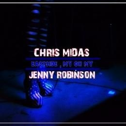 """CHRIS M.I.D.A.S - """"Eastside , My Oh My"""" feat. Jenny Robinson Cover Art"""