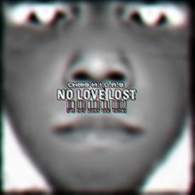 """ No Love Lost """