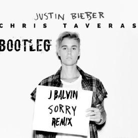 Justin Bieber - Sorry J Balvin (Chris Taveras Bootleg Remix VS CH3VY)