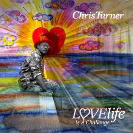 Chris Turner - LOVElife Is A Challenge Cover Art