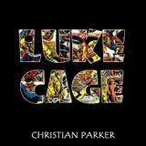 Christian Parker - Luke Cage Cover Art