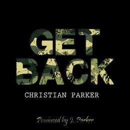 Christian Parker - Get Back (Prod. By J. Parker) Cover Art