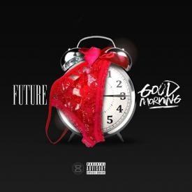 Future – Good Morning