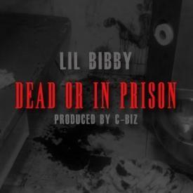 Lil Bibby – Dead Or In Prison