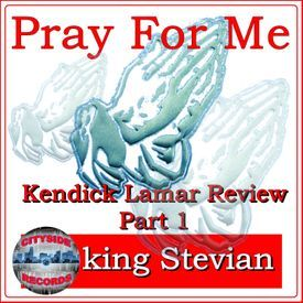 Pray For Me Kendrick Lamar Review - Part 1