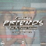 Chuuwee - Friends  (Prod. By Foriegn Languages) Cover Art