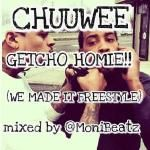 Chuuwee - Gtecho Homie!!! (We Made It Freestyle) Cover Art