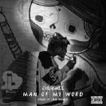 Chuuwee - Man Of My Word Cover Art