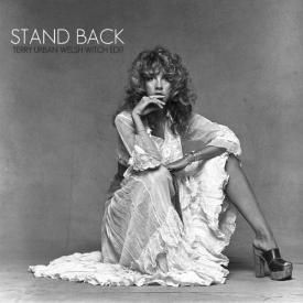 Stand Back (Terry Urban Welsh Witch Edit)