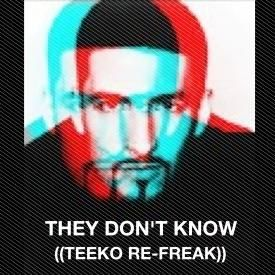 They Don't Know (TEEKO RE-FREAK)