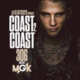 Coast 2 Coast Mixtapes - Coast 2 Coast Mixtape Vol. 306 - Hosted By MGK Cover Art