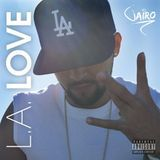 Coast 2 Coast Mixtapes - L.A. Love Cover Art
