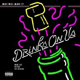 Drinks On Us (Remix)