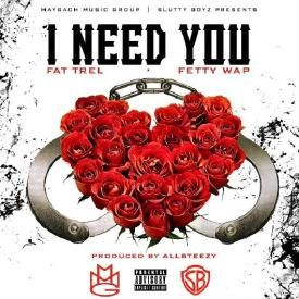 I Need You feat. Fetty Wap