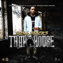 Sosa Stacks - Trap House [Hosted By Colossal Product] - 2017