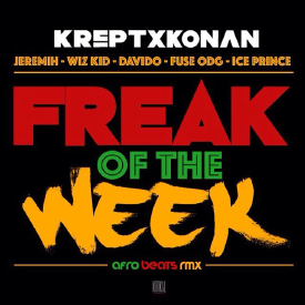 Freak Of The Week (Afrobeats Remix) | @OgalaCBG