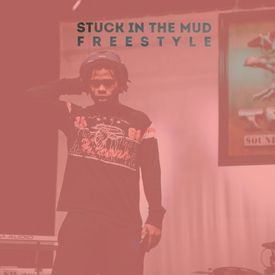 Stuck In The Mud (Freestyle)