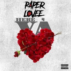 Paper Lovee - Here 4 Ya