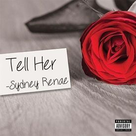 Tell Her - Sydney Renae