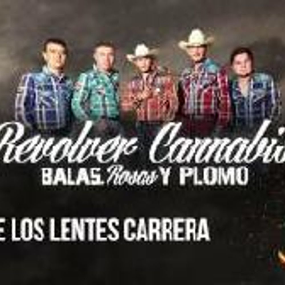 c7cb8c9670 EL DE LOS LENTES CARRERA by Revolver Cannabis from corridos2018: Listen for  free