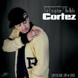 Cortez - The Exception to the Rule (Hosted by Superstar Jay & Smack White) Cover Art