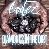 Cortez - DIAMONDS IN THE DIRT Cover Art