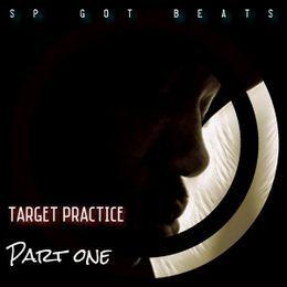 Sp Got Beats - Target Practice Part One Cover Art