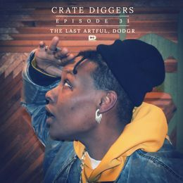 Crate Diggers - EP 31 - The Last Artful, Dodgr // God Damn You're Gonna Do It! Cover Art