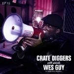 Crate Diggers - EP 15 - Wes Guy // Play your woman some Sade Cover Art