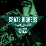 Crate Diggers - EP 18 - Dizz // You do not want to see me on the sticks Cover Art