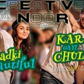 Kar Gayi Chull- Remix (Creative NooR)