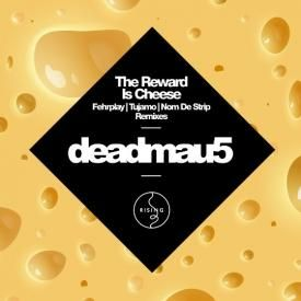 Deadmau5 - The Reward Is Cheese (Tujamo Remix)